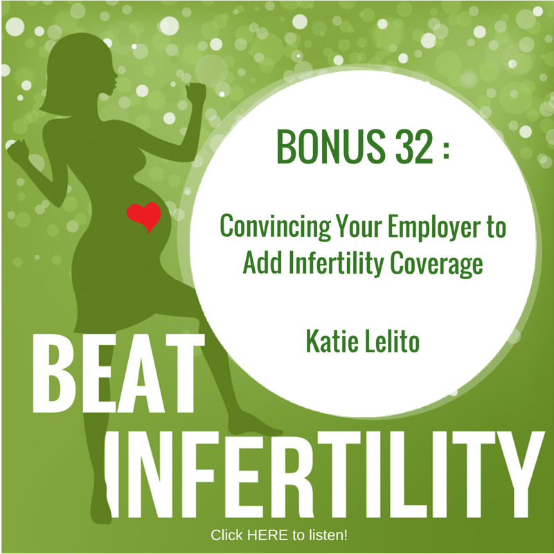 BONUS 32: Convincing Your Employer to Add Infertility Coverage