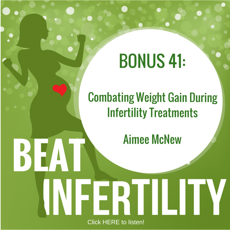 BONUS 41: Combating Weight Gain During Infertility Treatments