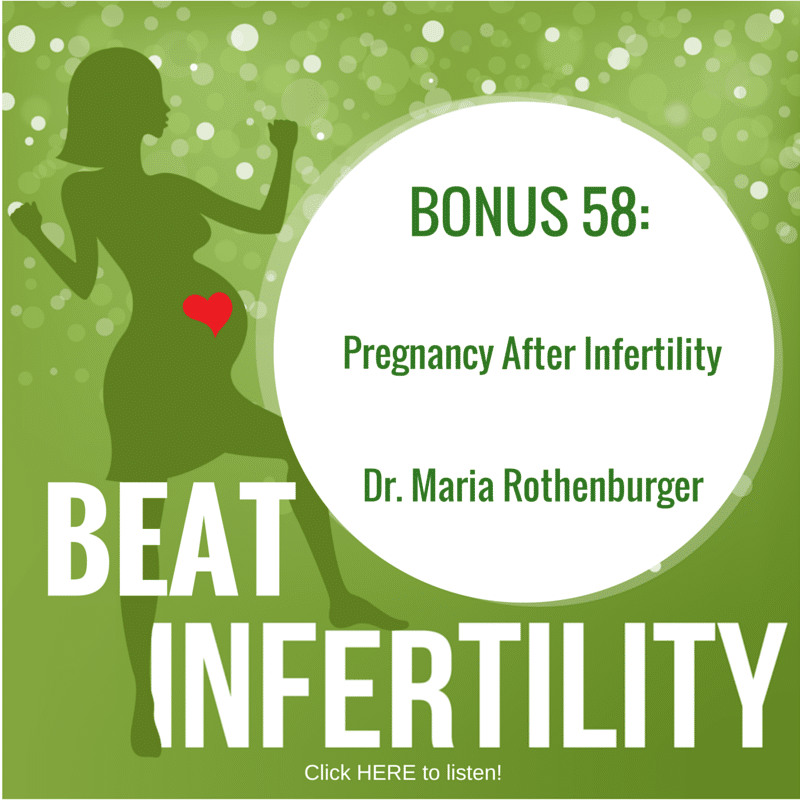 BONUS 58: Pregnancy After Infertility