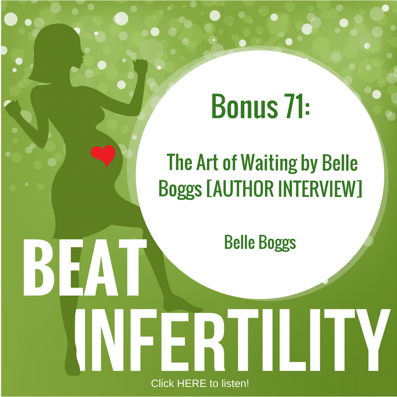 BONUS 71: The Art of Waiting by Belle Boggs [AUTHOR INTERVIEW]