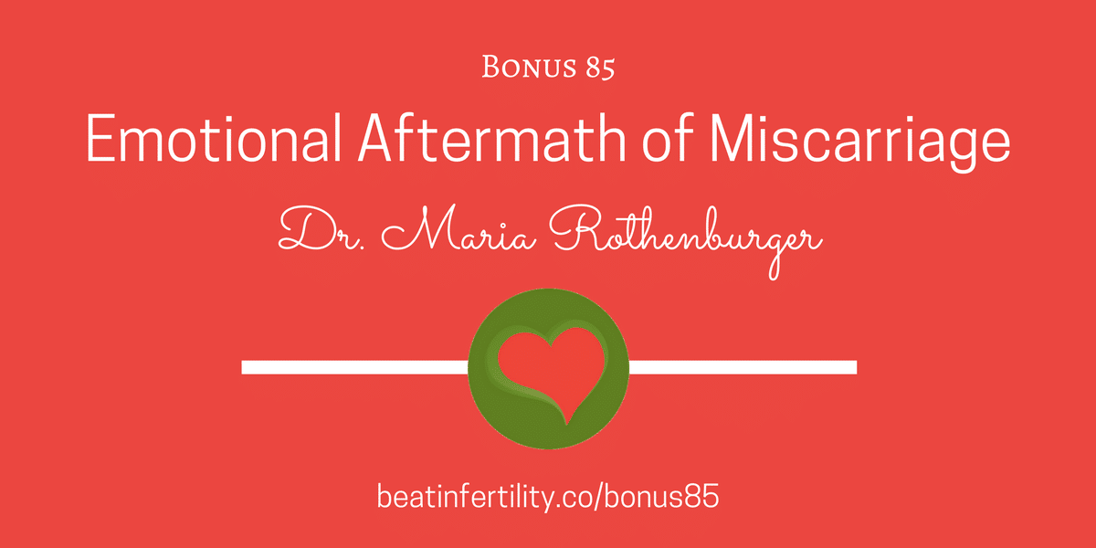 BONUS 85: Emotional Aftermath of Miscarriage & Recurrent Pregnancy Loss
