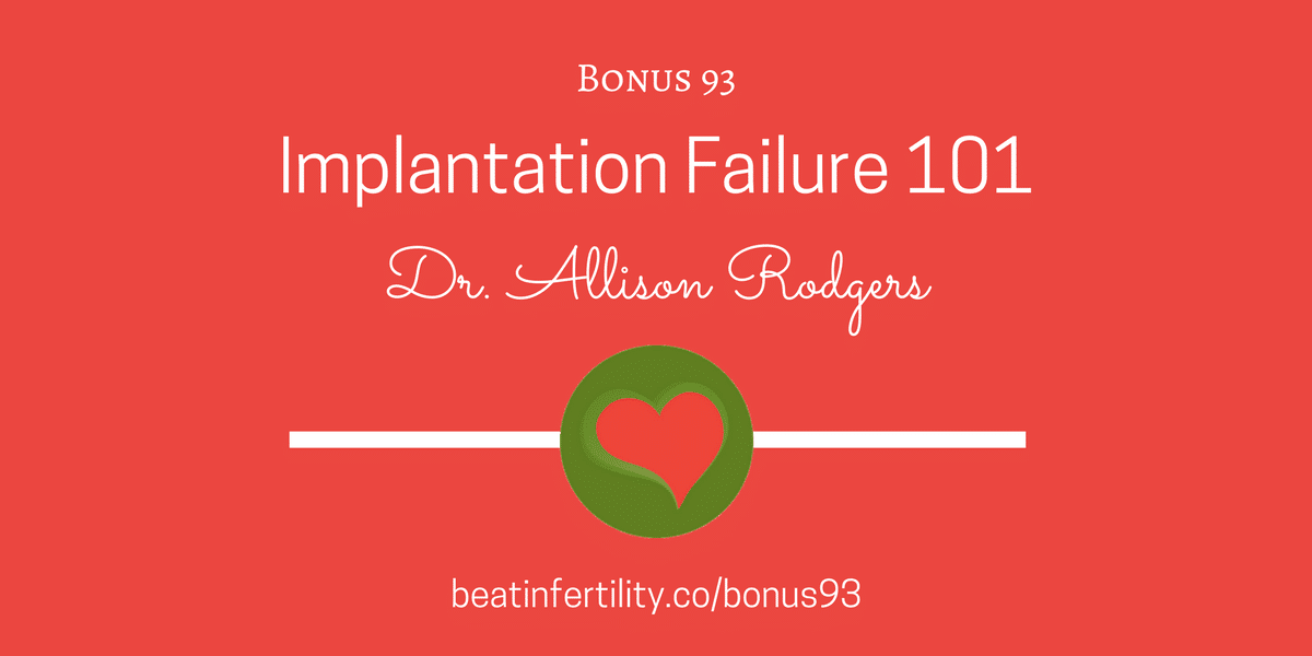BONUS 93: Implantation Failure 101