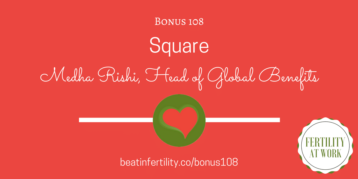 BONUS 108: Fertility Benefits at Work: Square