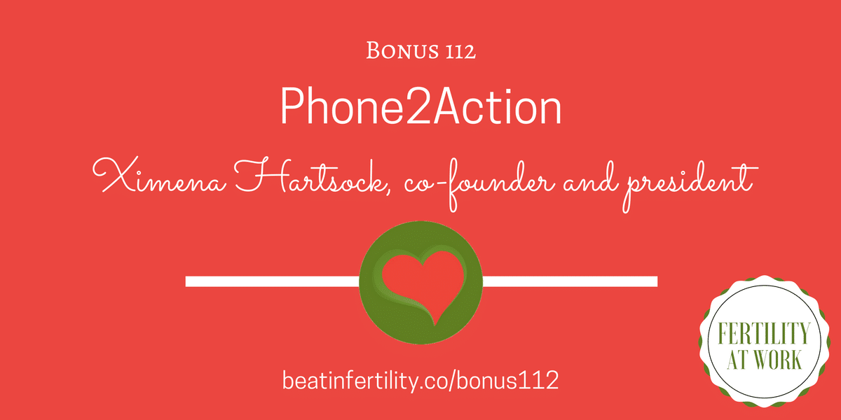 BONUS 112: Fertility Benefits at Work: Phone2Action