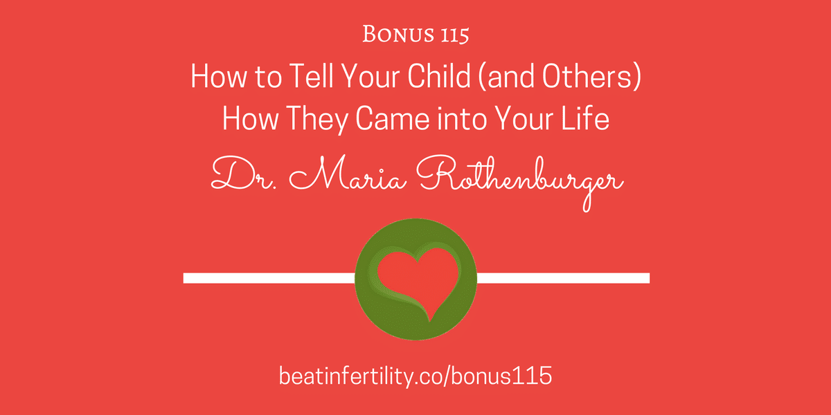 BONUS 115: How to Tell Your Child (and Others) How They Came into Your Life