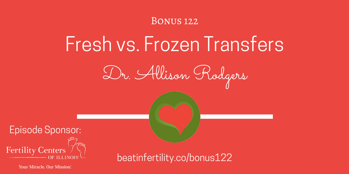 BONUS 122: Fresh vs. Frozen Transfers
