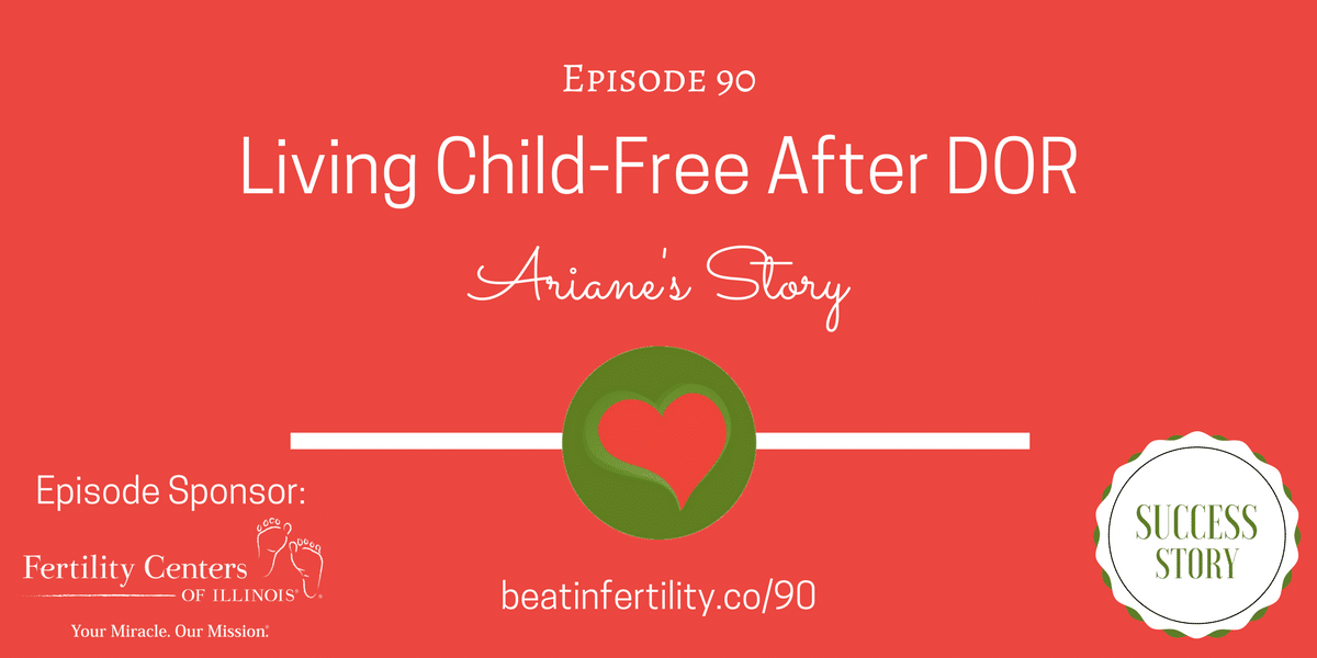 90: Living Child-Free After DOR [SUCCESS]