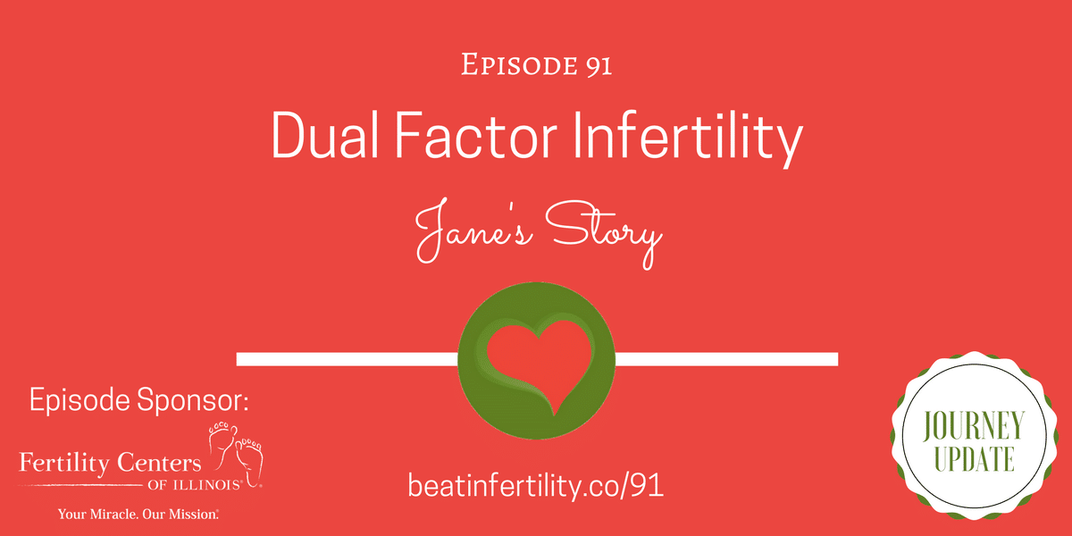 91: Dual Factor Infertility [JOURNEY UPDATE]