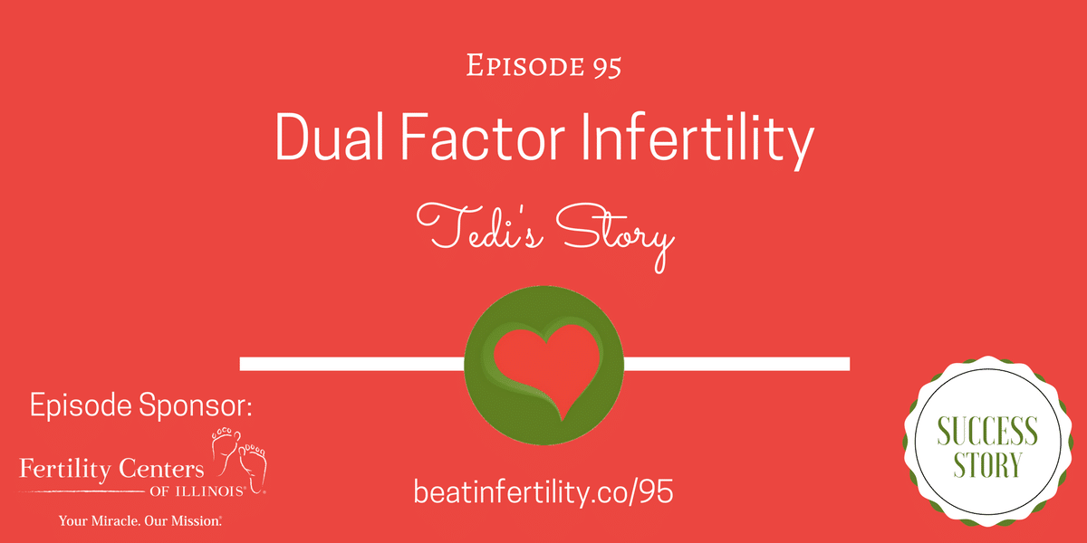 95: Dual Factor Infertility [SUCCESS]