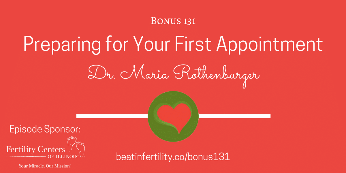 BONUS 131: Mentally Preparing for Your First Fertility Clinic Appointment