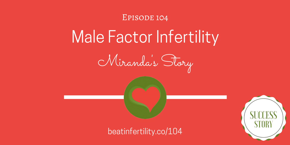 104: Male Factor Infertility [SUCCESS]