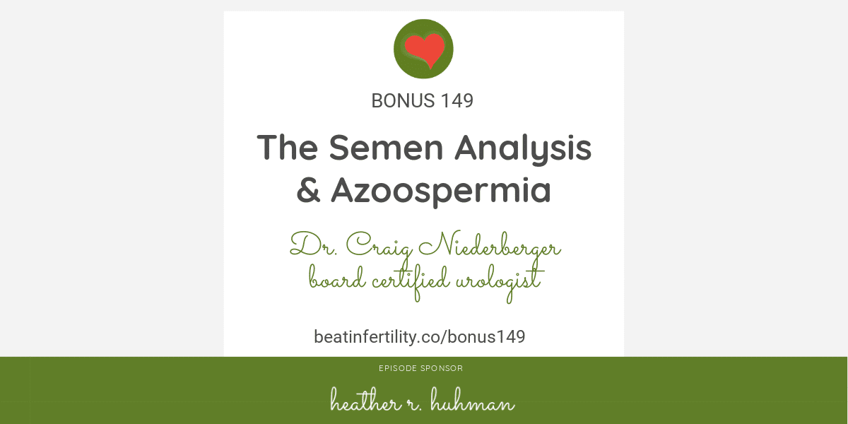 BONUS 149: The Semen Analysis & Azoospermia