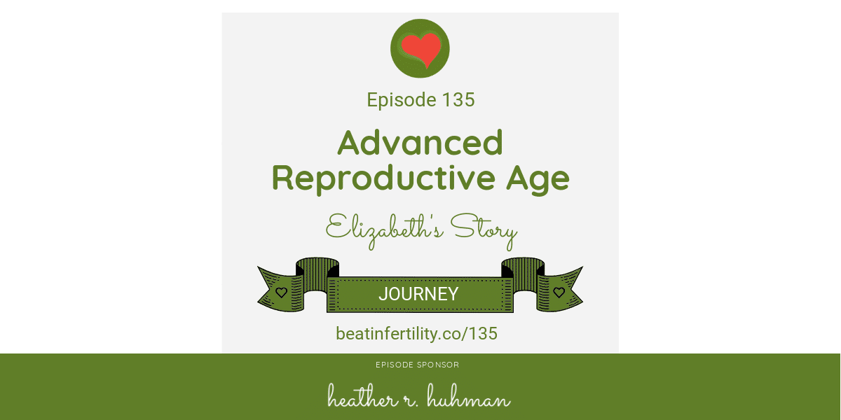 135: Advanced Reproductive Age [JOURNEY]