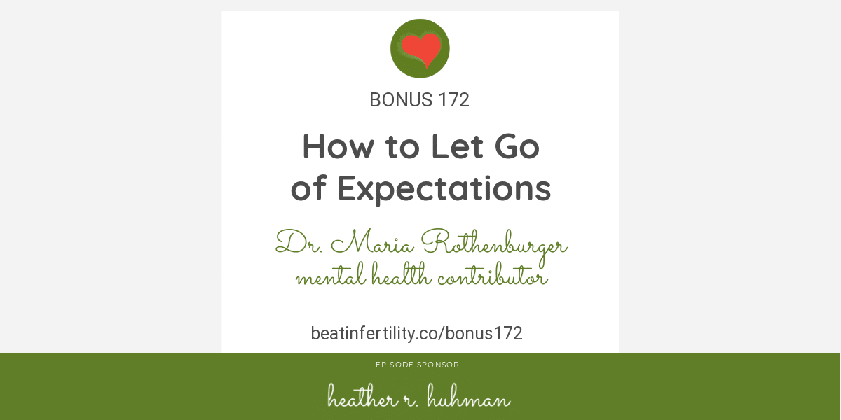 BONUS 172: How to Let Go of Expectations