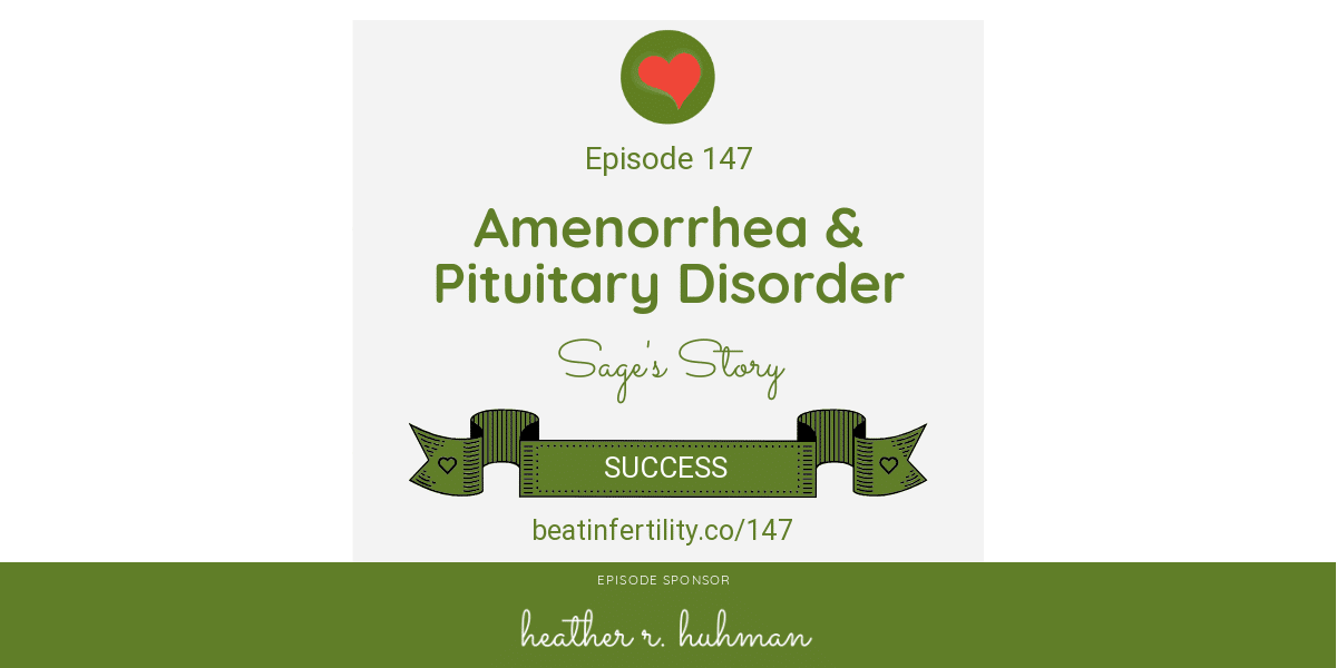 147: Amenorrhea & Pituitary Disorder [SUCCESS]