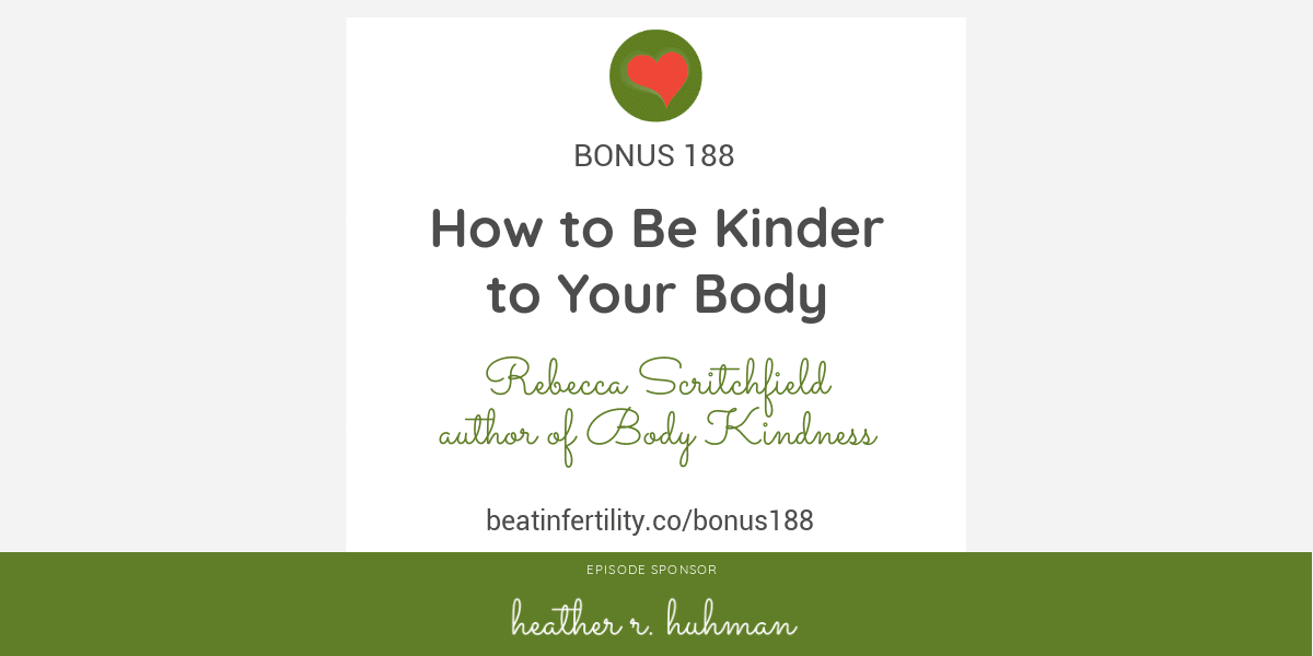 BONUS 188: How to Be Kinder to Your Body
