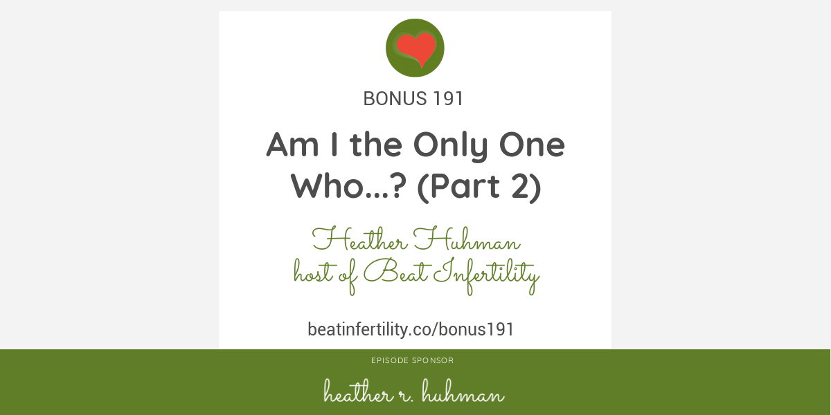 BONUS 191: Am I the Only One Who...? (Part 2)