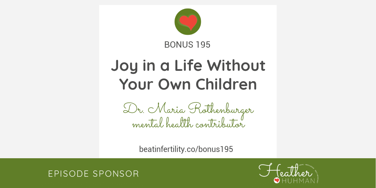 BONUS 195: Joy in a Life Without Your Own Children