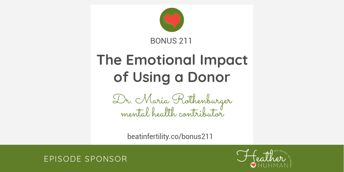 BONUS 211: The Emotional Impact of Using a Donor