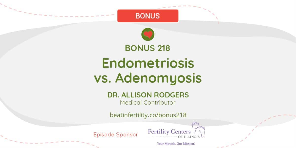 BONUS 218: Endometriosis vs. Adenomyosis