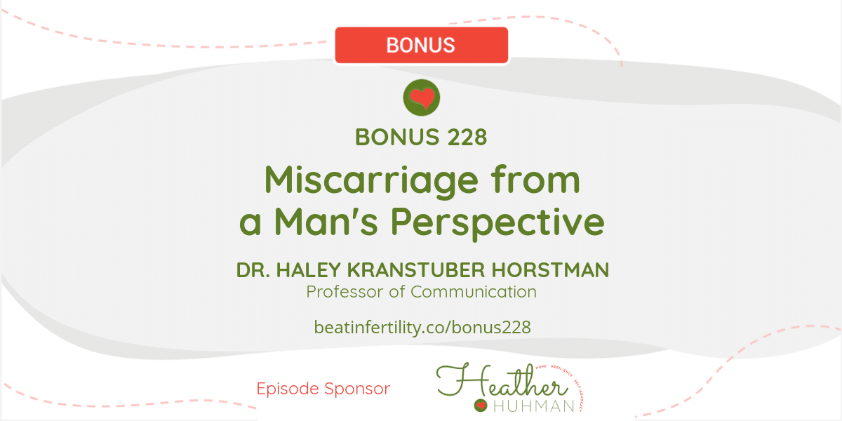 BONUS 228: Miscarriage from a Man's Perspective