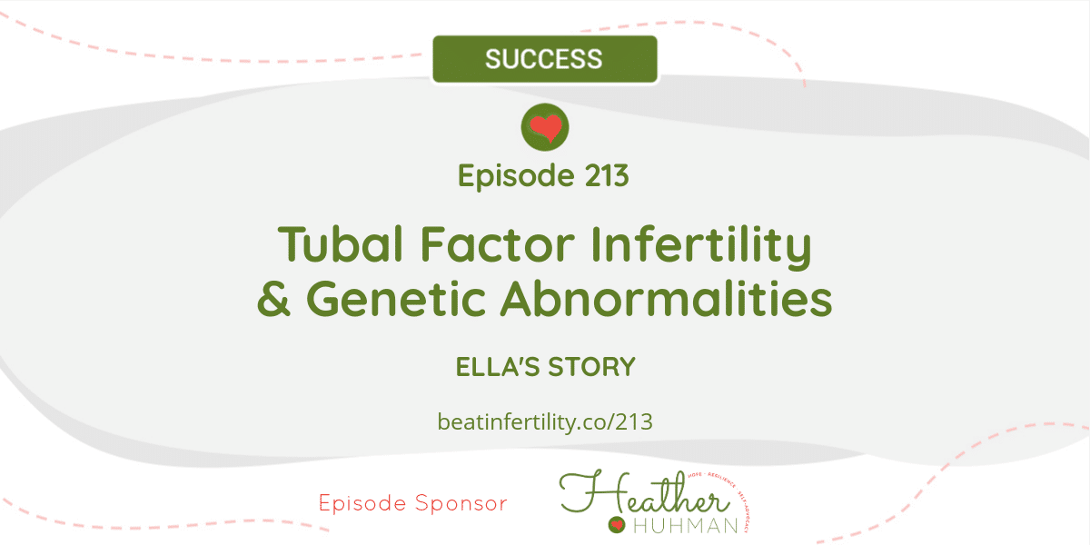 213: Tubal Factor Infertility & Genetic Abnormalities [SUCCESS]