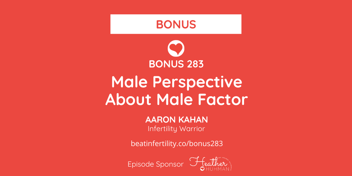 BONUS 283: Male Perspective About Male Factor