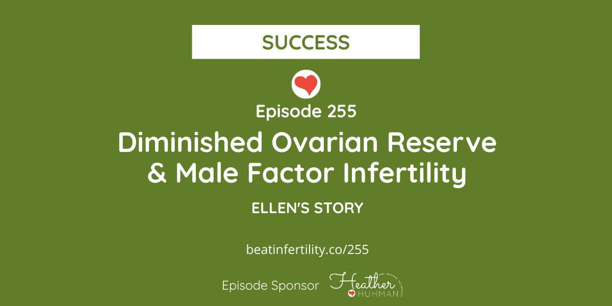 255: Diminished Ovarian Reserve & Male Factor Infertility [SUCCESS]