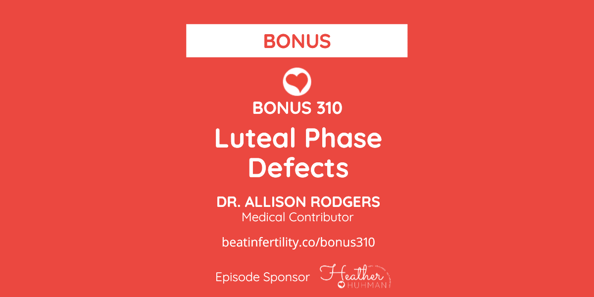 BONUS 310: Luteal Phase Defects